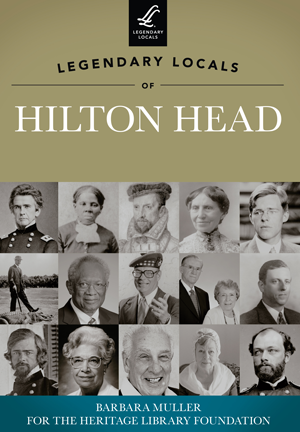 Legendary Locals of Hilton Head