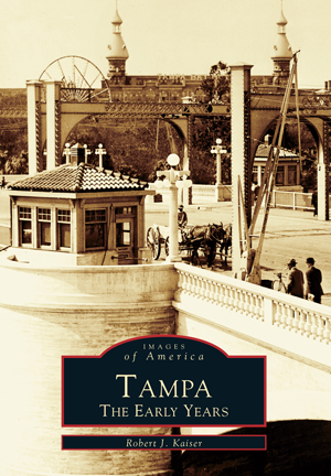 Tampa: The Early Years