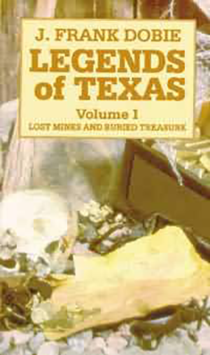 Legends of Texas V.1: Lost Mines and Buried Treasure