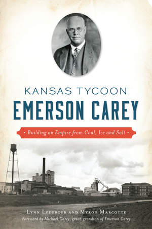 Kansas Tycoon Emerson Carey: Building an Empire from Coal, Ice and Salt