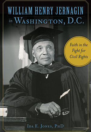 William Henry Jernagin in Washington, D.C.: Faith in the Fight for Civil Rights