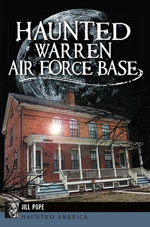 Haunted Warren Air Force Base