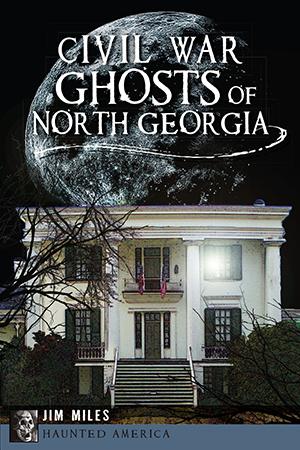Civil War Ghosts of North Georgia