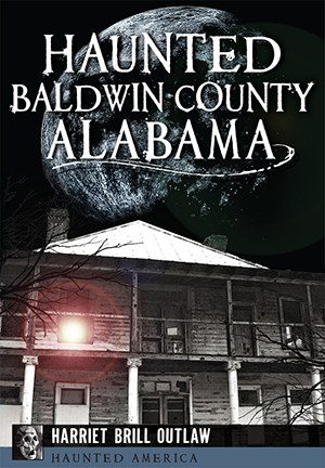 Haunted Baldwin County, Alabama