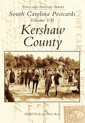 South Carolina Postcards Volume VII Kershaw County