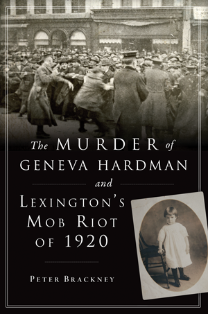 The Murder of Geneva Hardman and Lexington's Mob Riot of 1920