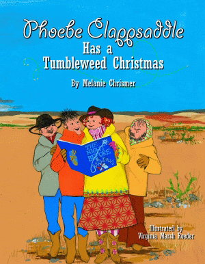 Phoebe Clappsaddle Has a Tumbleweed Christmas