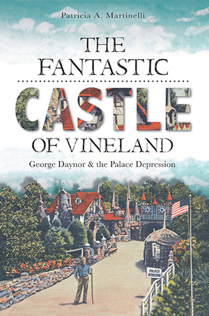 The Fantastic Castle of Vineland: George Daynor and the Palace Depression