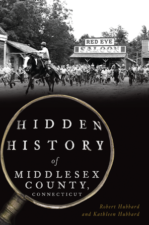 Hidden History of Middlesex County, Connecticut