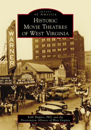 Historic Movie Theatres of West Virginia