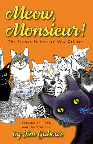 Meow, Monsieur!: The French Felines of New Orleans
