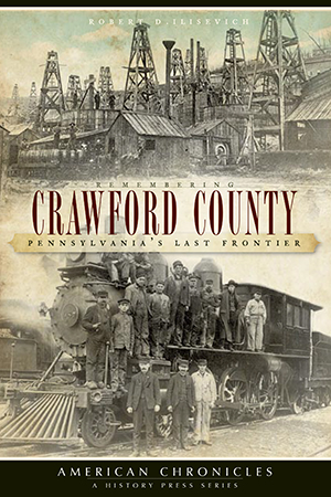 Remembering Crawford County: Pennsylvania's Last Frontier