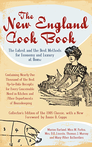 The New England Cook Book: The Latest and the Best Methods for Economy and Luxury at Home