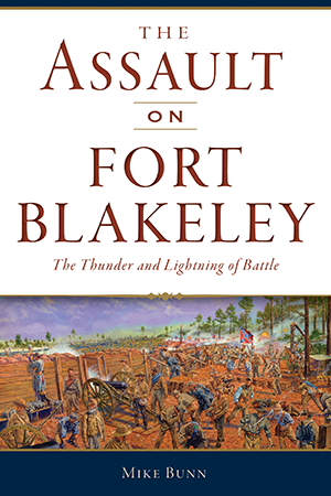 The Assault on Fort Blakeley: The Thunder and Lightning of Battle