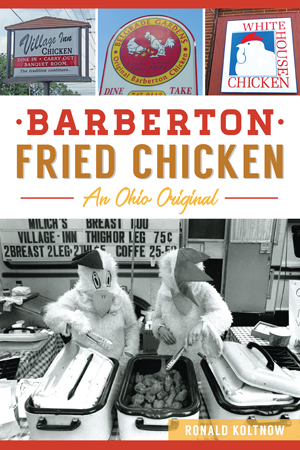 Barberton Fried Chicken: An Ohio Original