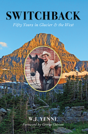 Switchback: Fifty Years in Glacier & the West