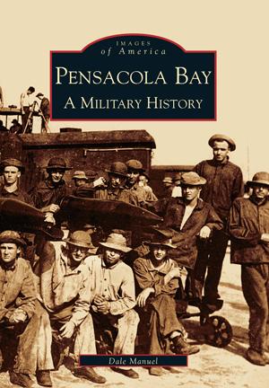 Pensacola Bay: A Military History