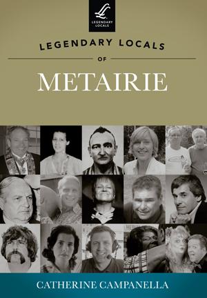 Legendary Locals of Metairie