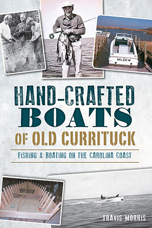 Hand-Crafted Boats of Old Currituck