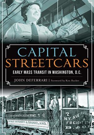 Capital Streetcars: Early Mass Transit in Washington, D.C.