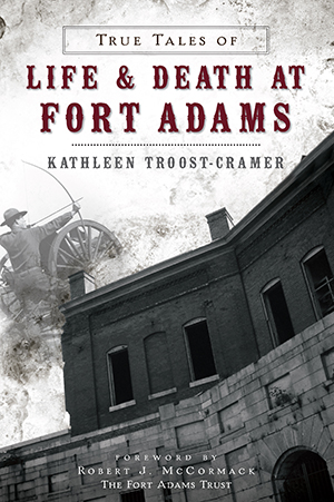 True Tales of Life & Death at Fort Adams