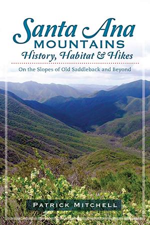 Santa Ana Mountains History, Habitat and Hikes
