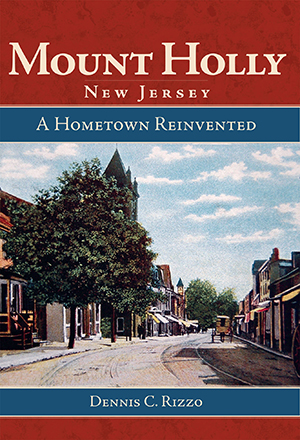 Mount Holly, New Jersey: Hometown Reinvented