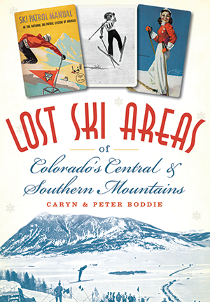 Lost Ski Areas of Colorado's Central and Southern Mountains