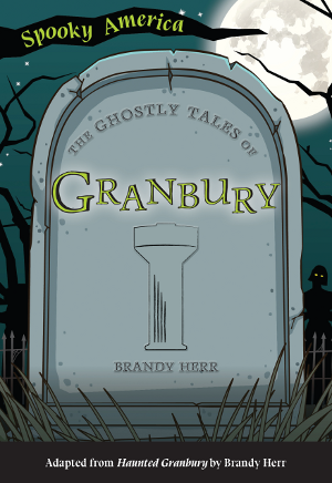 The Ghostly Tales of Granbury