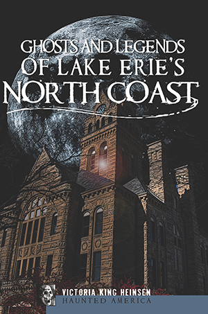 Ghosts and Legends of Lake Erie's North Coast