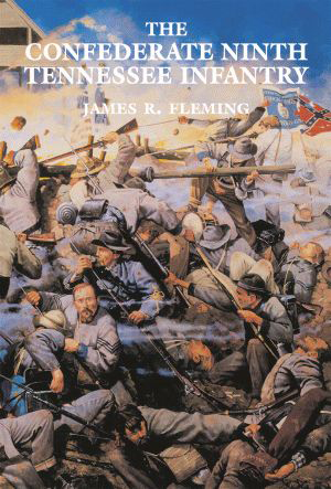 The Confederate Ninth Tennessee Infantry