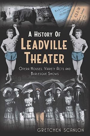 A History of Leadville Theater