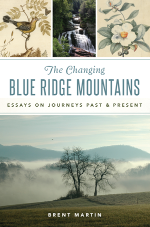 Changing Blue Ridge Mountains, The: Essays on Journeys Past & Present