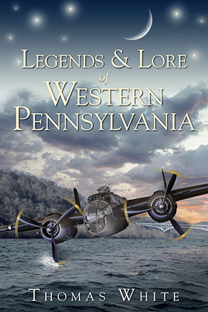 Legends & Lore of Western Pennsylvania