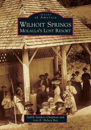 Wilhoit Springs: Molalla's Lost Resort