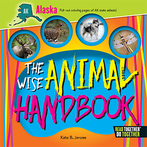 The Wise Animal Handbook Alaska