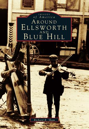 Around Ellsworth and Blue Hill