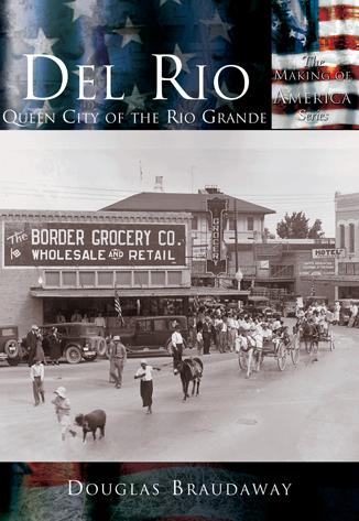 Del Rio: Queen City of the Rio Grande