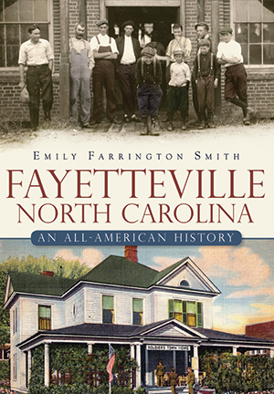 Fayetteville, North Carolina: An All-American History