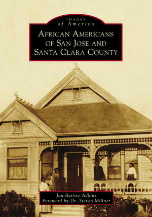 African Americans of San Jose and Santa Clara County