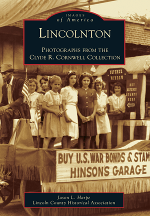 Lincolnton: Photographs From the Clyde R. Cornwell Collection