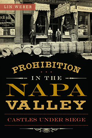 Prohibition in the Napa Valley