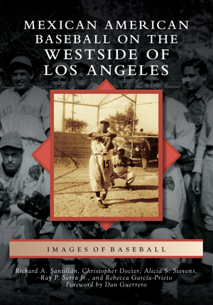 Mexican American Baseball on the Westside of Los Angeles