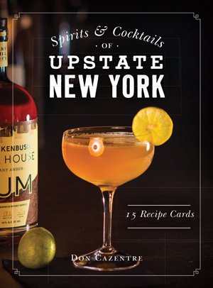 Spirits & Cocktails of Upstate New York: 15 Recipe Postcards