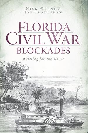 Florida Civil War Blockades: Battling for the Coast