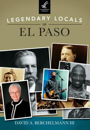 Legendary Locals of El Paso