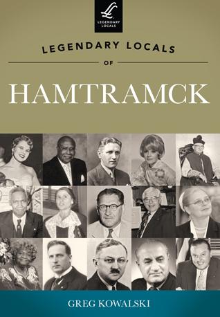 Legendary Locals of Hamtramck