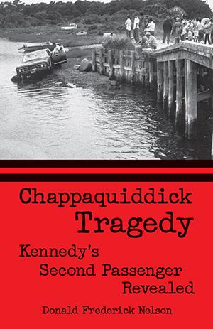 Chappaquiddick Tragedy: Kennedy's Second Passenger Revealed