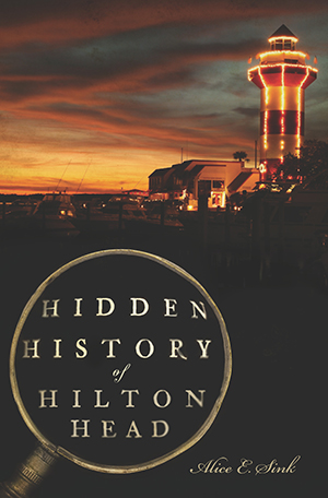 Hidden History of Hilton Head