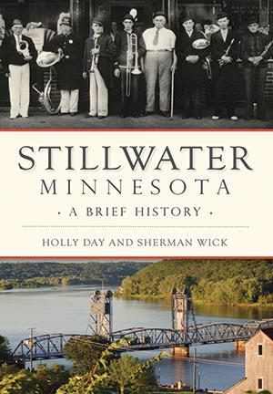 Stillwater, Minnesota: A Brief History